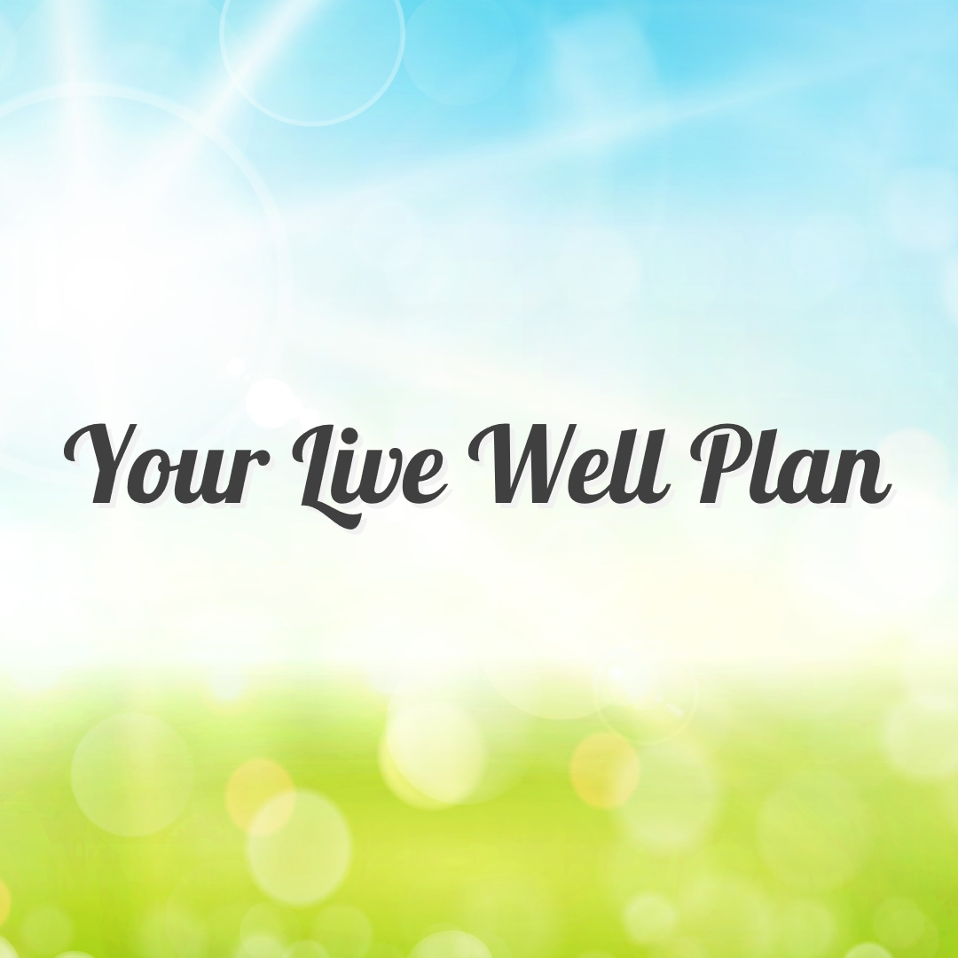 Your Live Well Plan