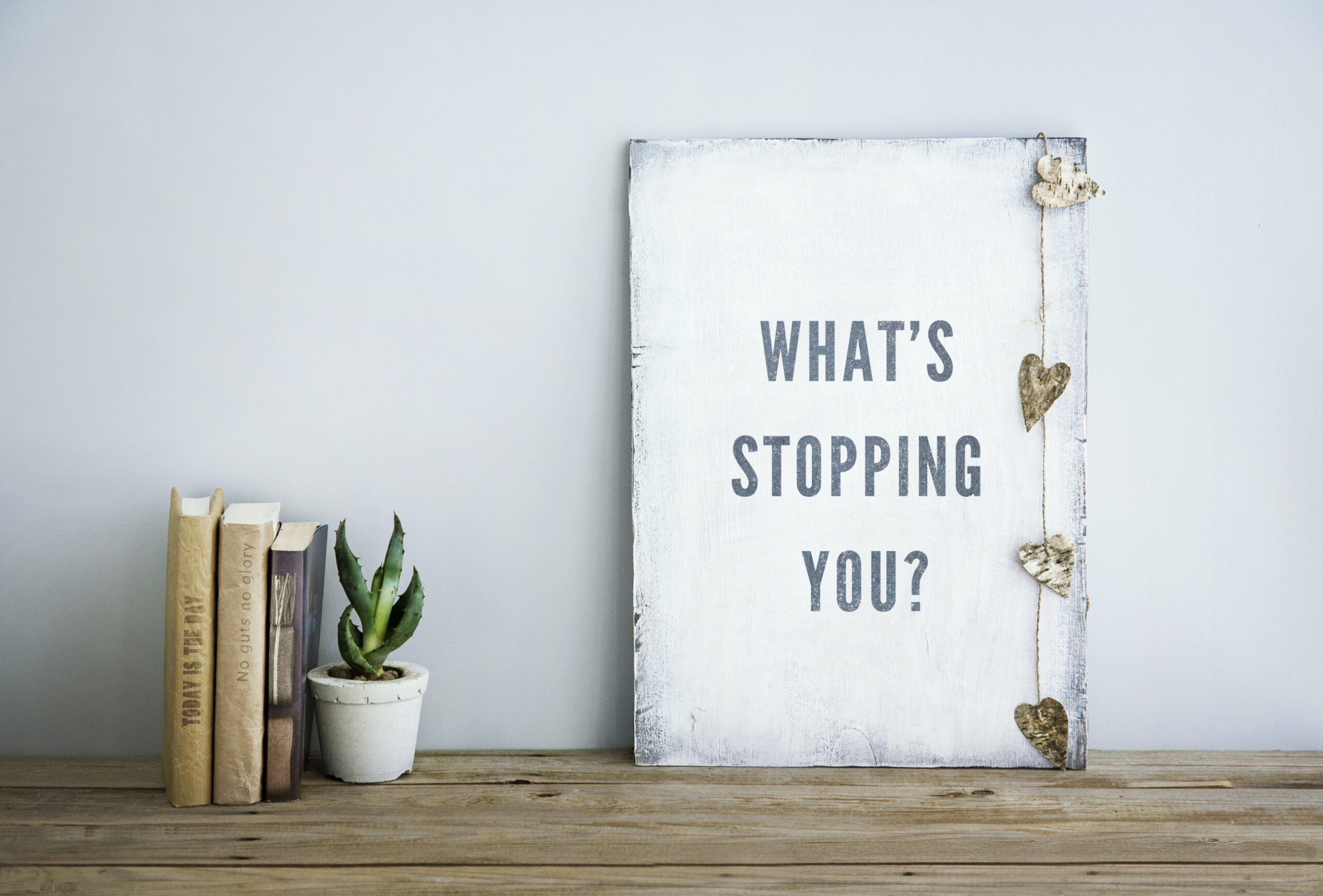 motivational inspirational poster quote WHAT'S STOPPING YOU?